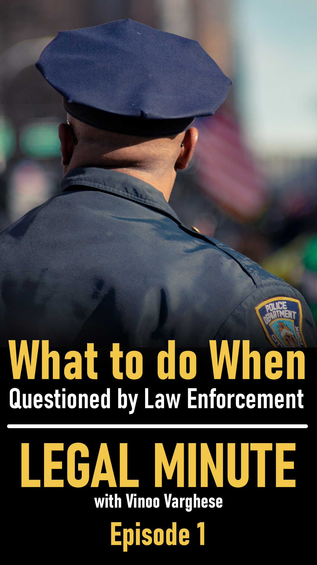 What to do when questioned by law enforcement