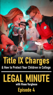 TItle IX Charges & How to Protect Your Children in College - Legal Minute Ep. 4